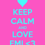 Keep calm and love emi 3 4