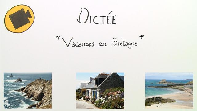 Vacances en Bretagne – Diktat