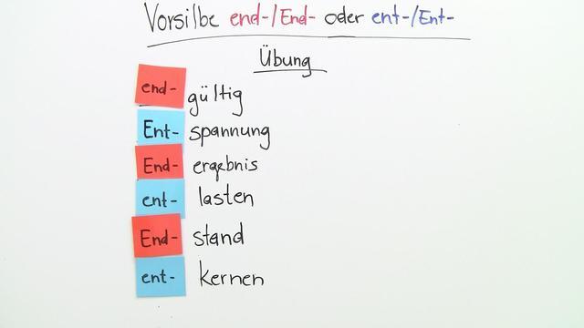 end-/End- oder ent-/ Ent-? – In 4 Minuten erklärt.