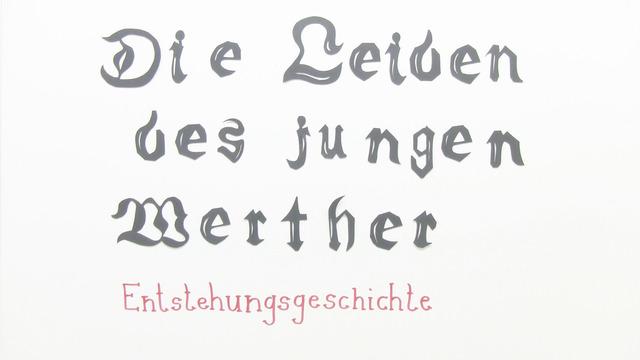 """""""Die Leiden des jungen Werther"""" – Entstehungsgeschichte (Goethe)"""