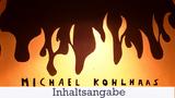 """""""Michael Kohlhaas"""" – Inhaltsangabe (v. Kleist)"""