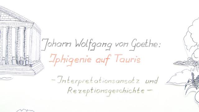 """""""Iphigenie auf Tauris"""" – Interpretationsansatz und Rezeptionsgeschichte (Goethe)"""
