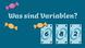 Was sind Variablen?