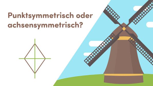 Punktsymmetrisch oder achsensymmetrisch?