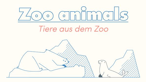 Zoo Animals – Vokabeln zu Zootieren