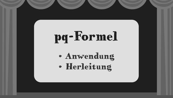 pq-Formel und Normalform einer quadratischen Gleichung