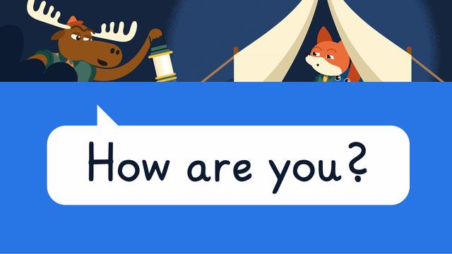 How are you? – Wie geht es dir?