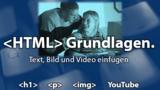 HTML in der Praxis: Grundlagen (Text, Bild und Video einfügen)