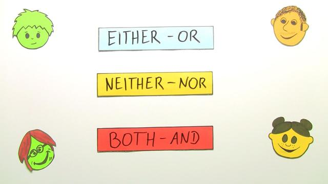 Linking Words: either - or, neither - nor, both - and
