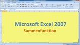Lektion 06 Excel 2007 Summenfunktion