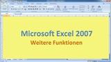 Lektion 08 Excel 2007 Weitere Funktionen