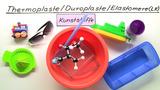Thermoplaste, Duroplaste, Elastomere (Expertenwissen)