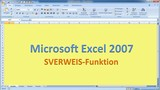 Lektion 17 Excel 2007 SVERWEIS-Funktion
