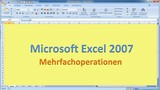 Lektion 19 Excel 2007 Mehrfachoperationen