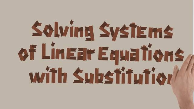 Using Substitution to Solve Systems of Linear Equations