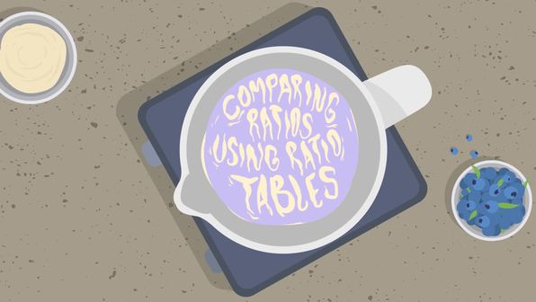 Comparing Ratios Using Ratio Tables