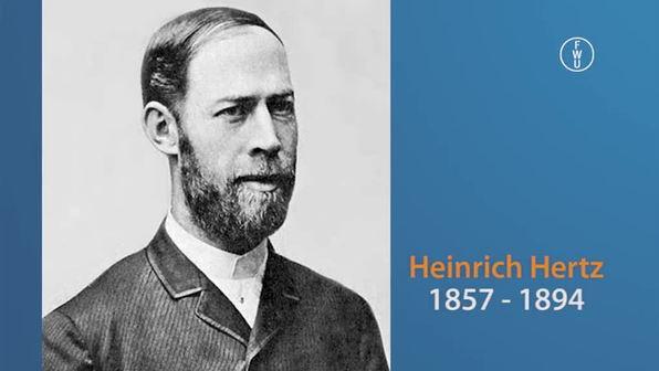 Heinrich Hertz und die Entdeckung der Wellen
