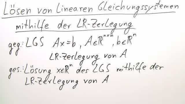 Lösen linearer Gleichungssysteme mit der LR-Zerlegung ...